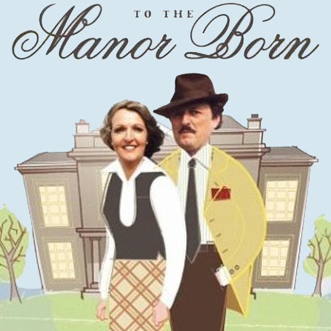 To the Manor Born