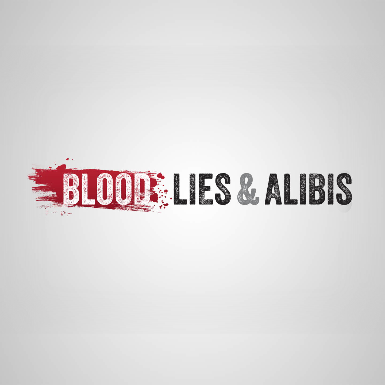 Blood, Lies, And Alibis
