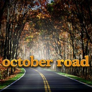 October Road